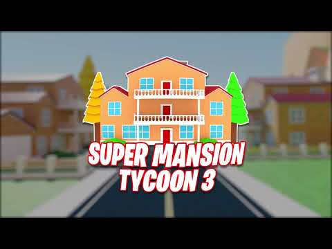 Roblox – Super Mansion Tycoon 3 Codes (April 2021) 1 - steamlists.com