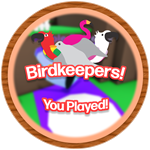 Roblox Birdkeepers - Badge You Played!