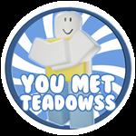 Roblox Weight Lifting Simulator 5 - Badge You met Teadowss!