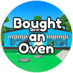 Roblox Bakery Simulator - Badge Bought an Oven!