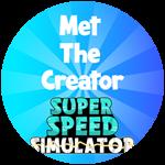 Roblox Super Speed Simulator - Badge Met The Creator