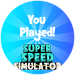 Roblox Super Speed Simulator - Badge You Played