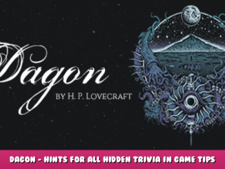 Dagon – Hints for All Hidden Trivia in Game Tips 1 - steamlists.com