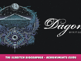 Dagon – the Eldritch Biographer – Achievements Guide 1 - steamlists.com