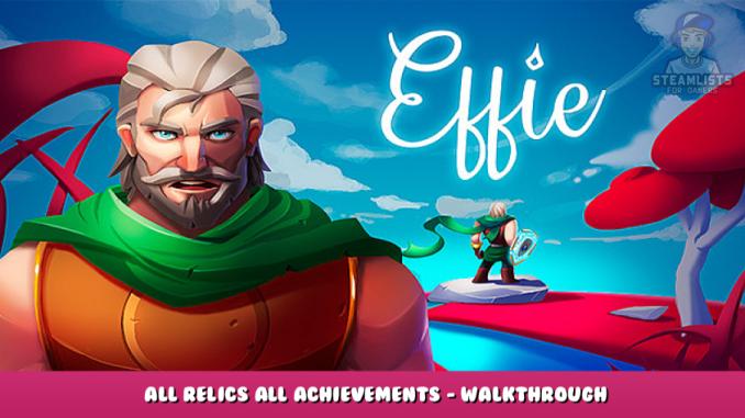 Effie – All Relics & All Achievements – Walkthrough 1 - steamlists.com