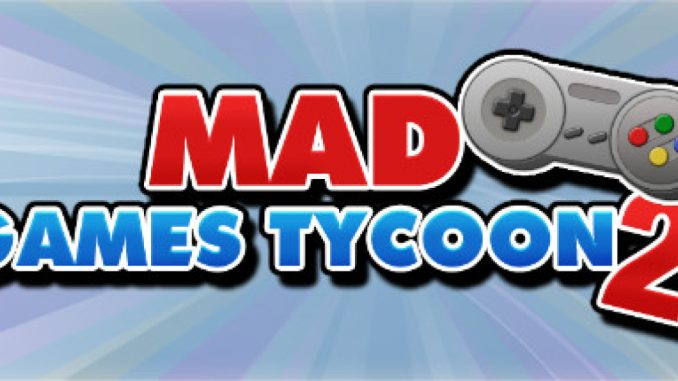 Mad Games Tycoon 2 – Overview Manual Guide + Tuning Concepts + Skill Game in Chart + Released Date List 1 - steamlists.com