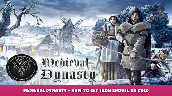 Medieval Dynasty – How to get iron shovel + 3k Gold – Beginners Guide 1 - steamlists.com