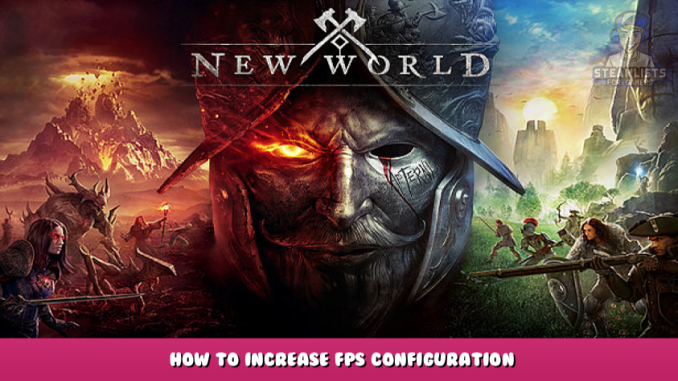 New World – How to Increase FPS + Configuration 1 - steamlists.com