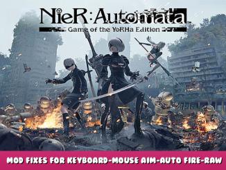 NieR:Automata™ – Mod Fixes for Keyboard-Mouse Aim-Auto Fire-Raw Input 1 - steamlists.com