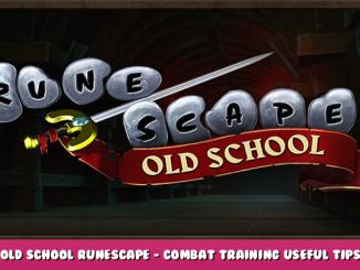 Old School RuneScape – Combat Training Useful Tips 1 - steamlists.com