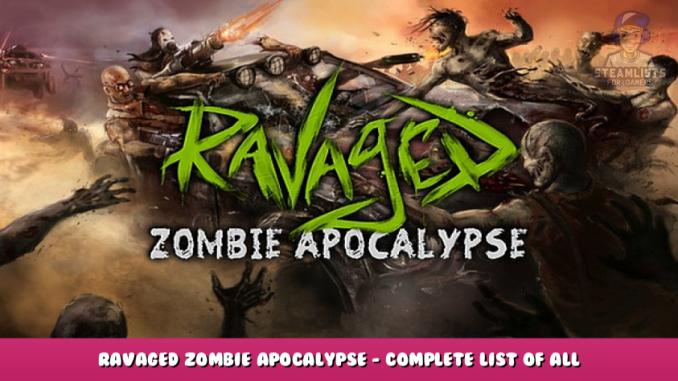 Ravaged Zombie Apocalypse – Complete List of All Achievements + Walkthrough 1 - steamlists.com