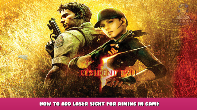 Resident Evil 5 – How to Add Laser Sight for Aiming in Game 5 - steamlists.com