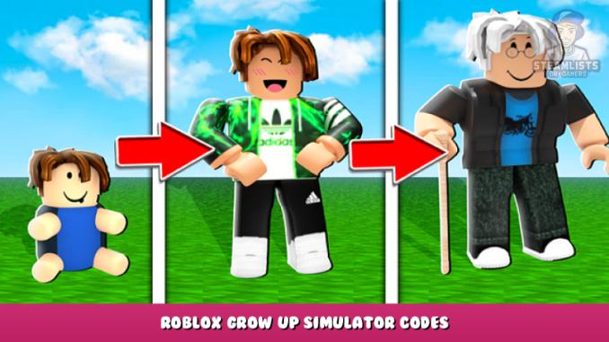 Roblox – Grow Up Simulator Codes (September 2021) 1 - steamlists.com