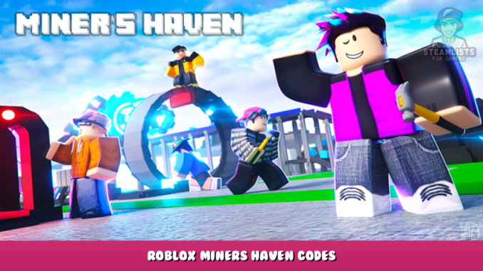 Roblox – Miner's Haven Codes – Free Boxes, Gems, Pets and Items (September 2021) 116 - steamlists.com