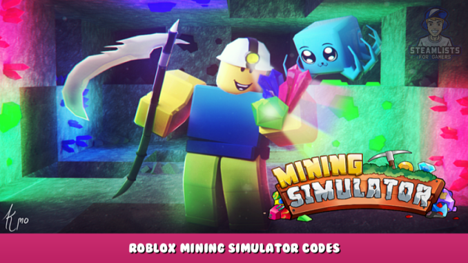 Roblox – Mining Simulator Codes – Free Tokens, Coins, Eggs and Items (September 2021) 124 - steamlists.com