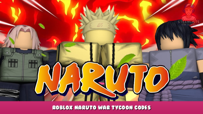 Roblox – Naruto War Tycoon Codes – Free Money, Chi and Items (September 2021) 34 - steamlists.com