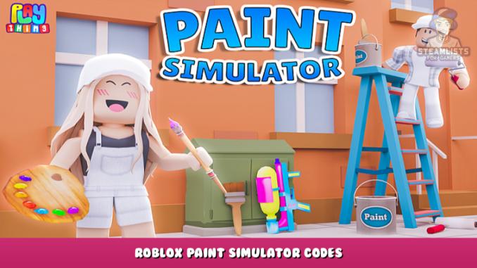 Roblox – Paint Simulator Codes (September 2021) 1 - steamlists.com