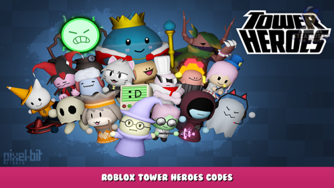 Roblox – Tower Heroes Codes – Free Coins, Skins, Stickers and Items (October 2021) 111 - steamlists.com