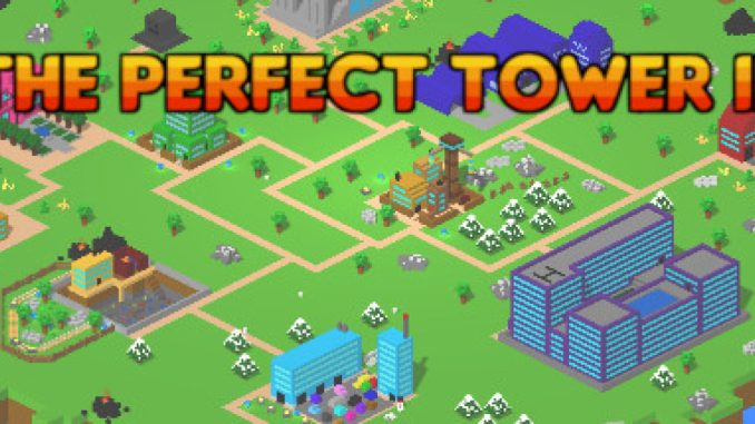 The Perfect Tower II – Powerplant Building Information 1 - steamlists.com