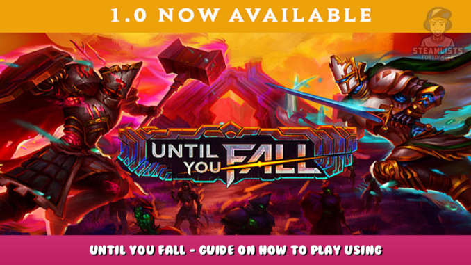 Until You Fall – Guide on How to Play Using Linux/GNU 1 - steamlists.com