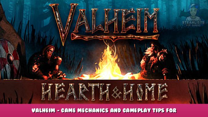 Valheim – Game Mechanics and Gameplay Tips for Beginners 18 - steamlists.com