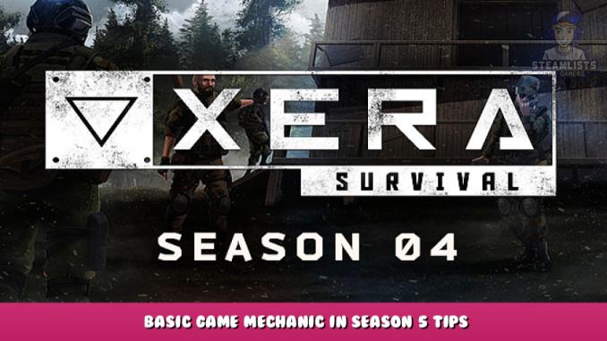 XERA: Survival – Basic Game Mechanic in Season 5 + Tips 1 - steamlists.com