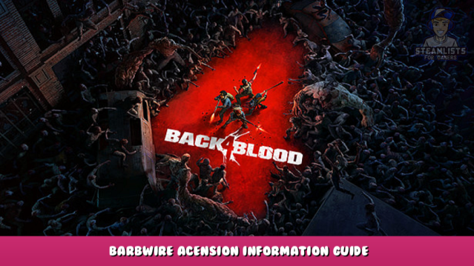 Back 4 Blood – Barbwire Acension Information Guide 1 - steamlists.com