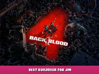 Back 4 Blood – Best Build/Deck for Jim 1 - steamlists.com