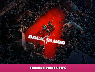 Back 4 Blood – Farming Points Tips 1 - steamlists.com