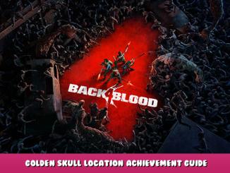 Back 4 Blood – Golden Skull Location Achievement Guide 1 - steamlists.com