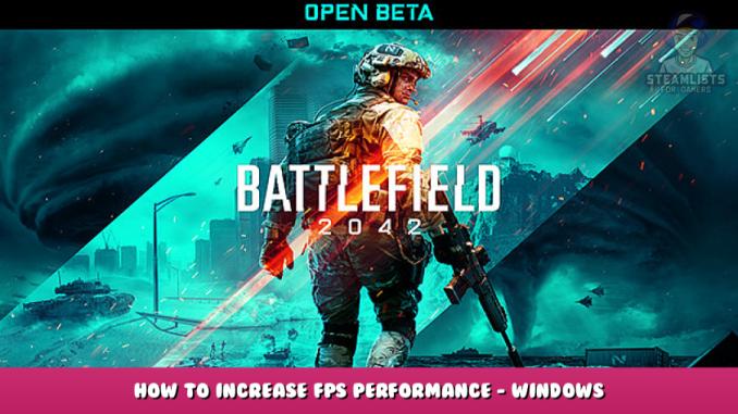 Battlefield™ 2042 Open Beta – How to Increase FPS & Performance – Windows & Nvidia settings 1 - steamlists.com