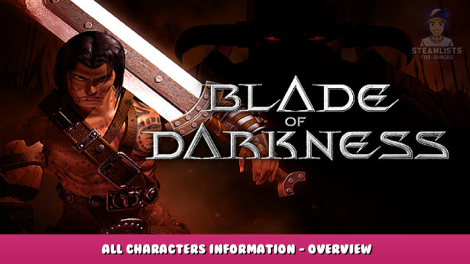 Blade of Darkness – All Characters Information – Overview 1 - steamlists.com