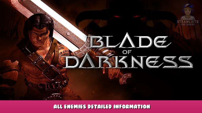 Blade of Darkness – All Enemies Detailed Information 1 - steamlists.com