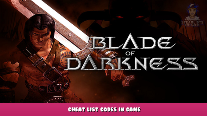 Blade of Darkness – Cheat List & Codes in Game 1 - steamlists.com