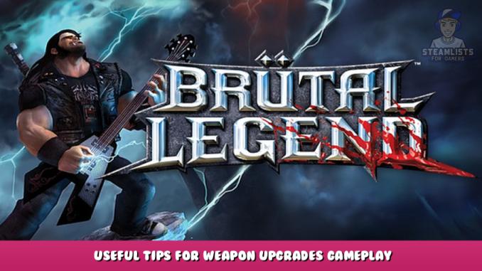 Brütal Legend – Useful Tips for Weapon Upgrades & Gameplay 1 - steamlists.com
