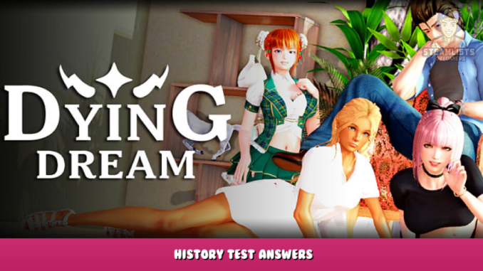 Dying Dream – History test Answers 3 - steamlists.com