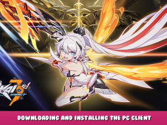 HonkaiImpact 3rd – Downloading and Installing The PC Client 1 - steamlists.com