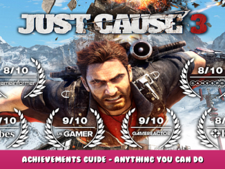 Just Cause 3 – Achievements Guide – Anything You Can Do & Bragging Rights 1 - steamlists.com