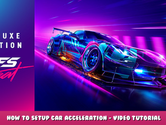 Need for Speed™ Heat – How to Setup Car Acceleration – Video Tutorial 1 - steamlists.com