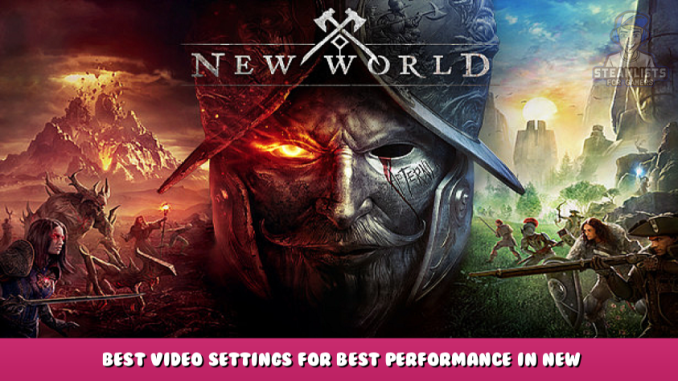 New World – Best Video Settings for Best Performance in New World 1 - steamlists.com
