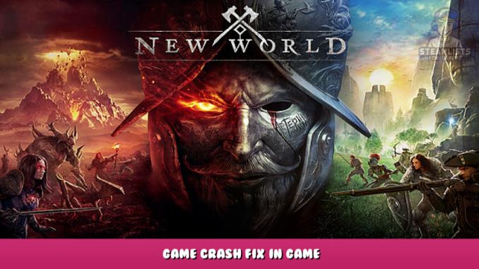 New World – Game Crash Fix in Game 1 - steamlists.com
