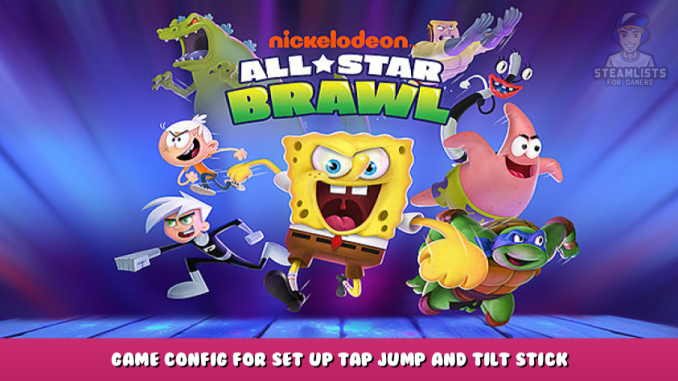 Nickelodeon All-Star Brawl – Game Config for Set Up Tap Jump and Tilt Stick – Controller Users 1 - steamlists.com