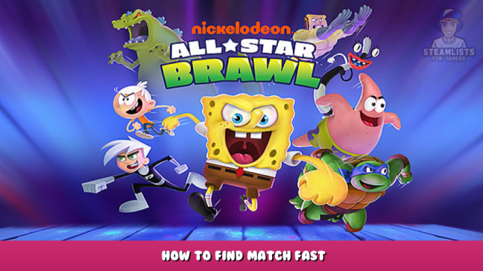 Nickelodeon All-Star Brawl – How to Find Match Fast 1 - steamlists.com