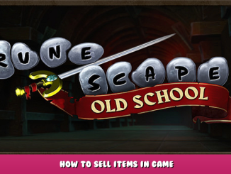 Old School RuneScape – How to Sell Items in Game 1 - steamlists.com