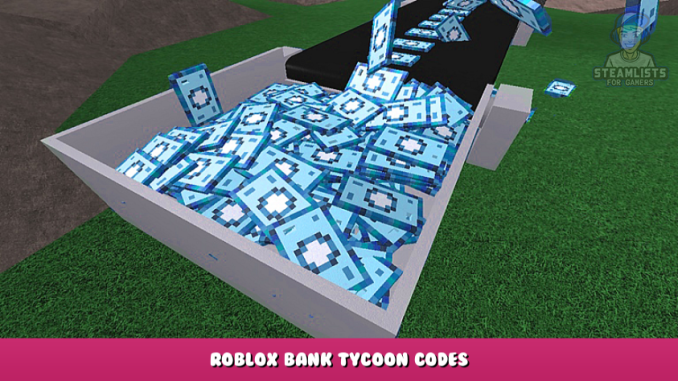 Roblox – Bank Tycoon Codes – Free Cash (October 2021) 27 - steamlists.com