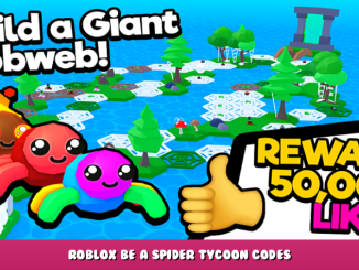 Roblox – Be a Spider Tycoon Codes – Free Webs (October 2021) 8 - steamlists.com