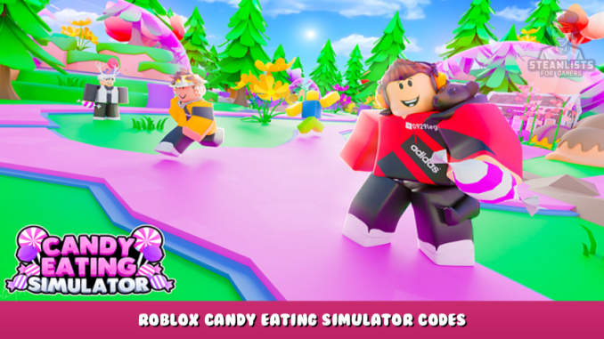Roblox – Candy Eating Simulator Codes (October 2021) 2 - steamlists.com