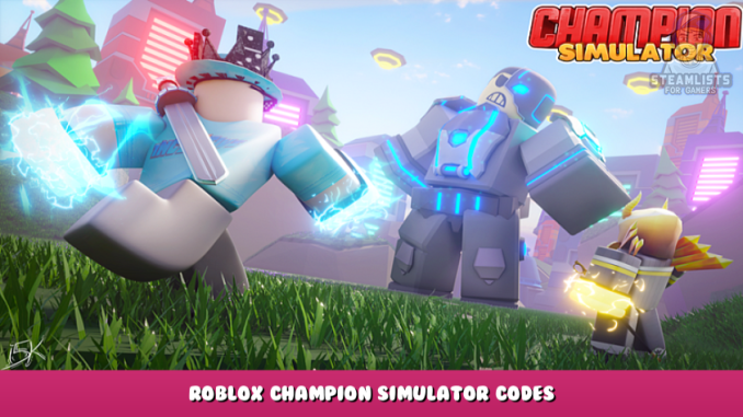 Roblox – Champion Simulator Codes – Free Gems, Diamonds, Coins, Items and Boosts (October 2021) 35 - steamlists.com