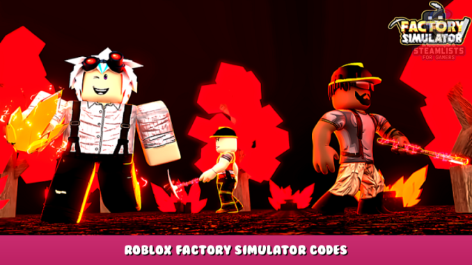 Roblox – Factory Simulator Codes – Free Cash, Items and Boosts (October 2021) 9 - steamlists.com