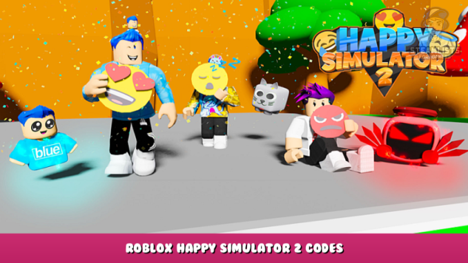 Roblox – Happy Simulator 2 Codes – Free Pets and Gems (October 2021) 27 - steamlists.com